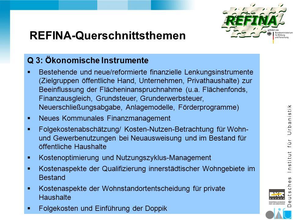 D e u t s c h e s I n s t i t u t f ü r U r b a n i s t i k REFINA-Querschnittsthemen Q 3: Ökonomische Instrumente  Bestehende und neue/reformierte f