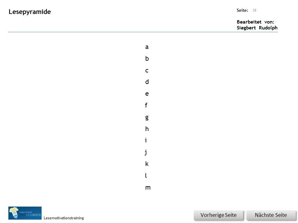 Übungsart: Seite: Bearbeitet von: Siegbert Rudolph Lesemotivationstraining Schüttelsatz 37 Nächste Seite Vorherige Seite a b c d e