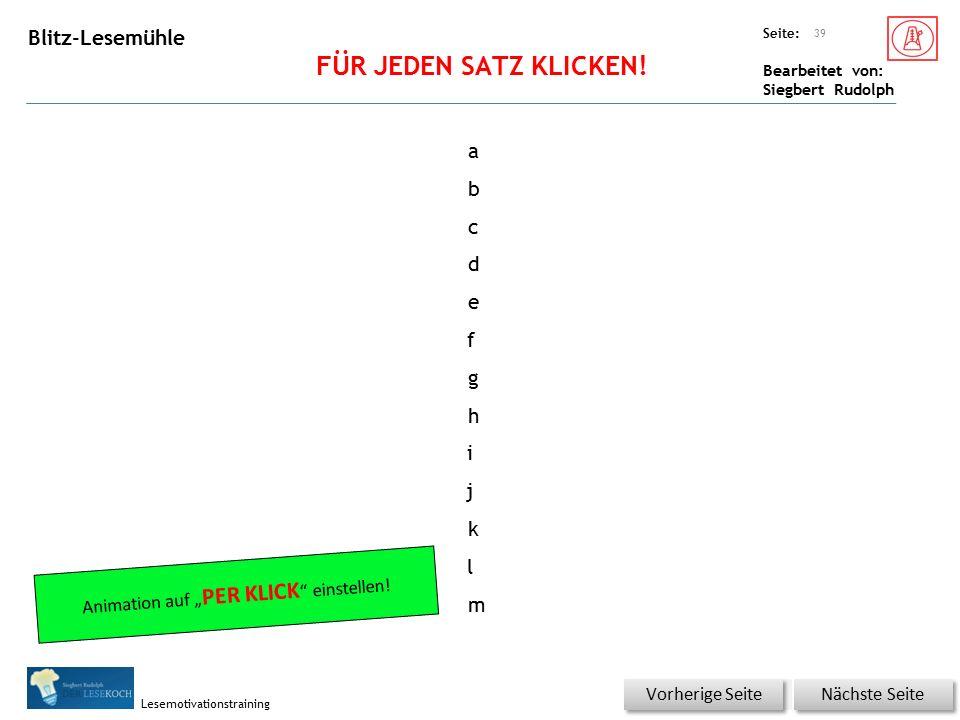 Übungsart: Seite: Bearbeitet von: Siegbert Rudolph Lesemotivationstraining Lesepyramide a b c d e f g h i j k l m 38 Nächste Seite Vorherige Seite