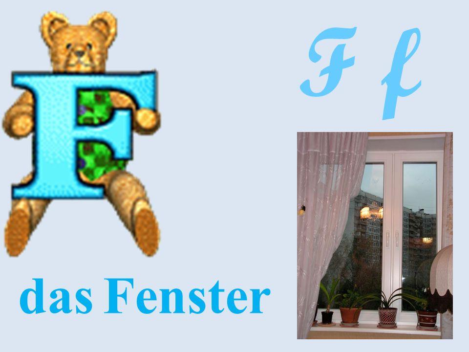 F f das Fenster