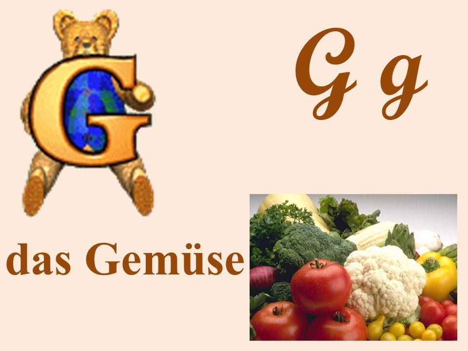 G g das Gemüse
