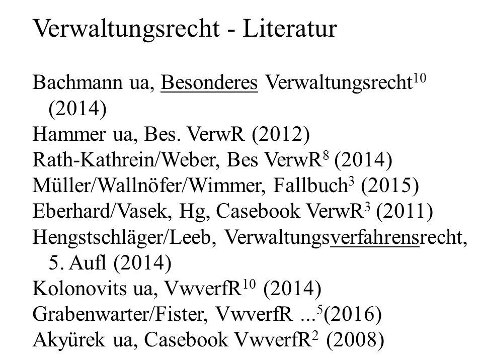 Verwaltungsrecht - Literatur Bachmann ua, Besonderes Verwaltungsrecht 10 (2014) Hammer ua, Bes.