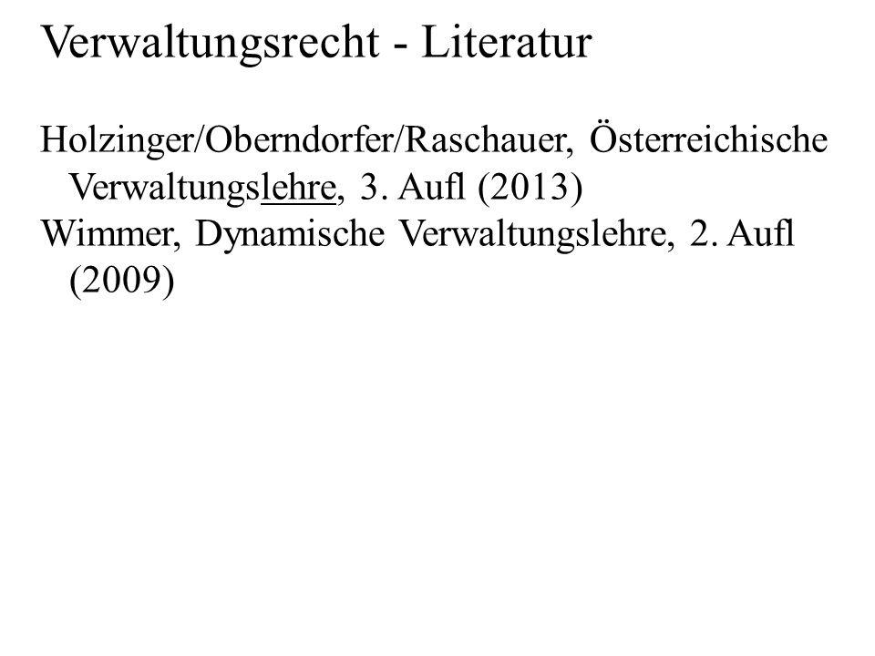 Verwaltungsrecht - Literatur Holzinger/Oberndorfer/Raschauer, Österreichische Verwaltungslehre, 3.