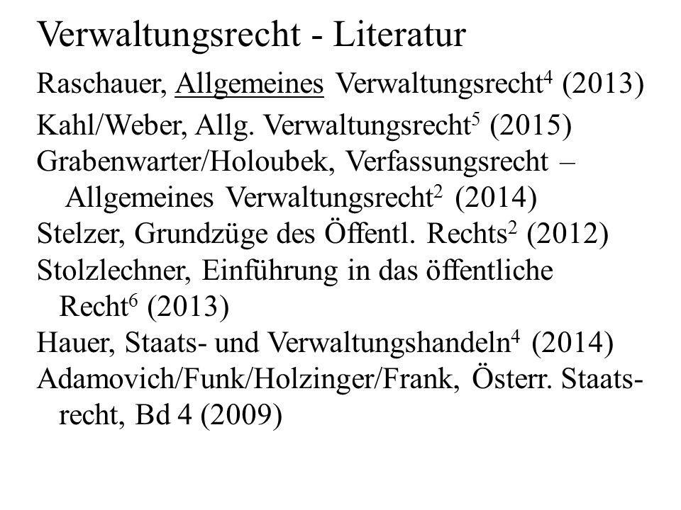 Verwaltungsrecht - Literatur Raschauer, Allgemeines Verwaltungsrecht 4 (2013) Kahl/Weber, Allg.