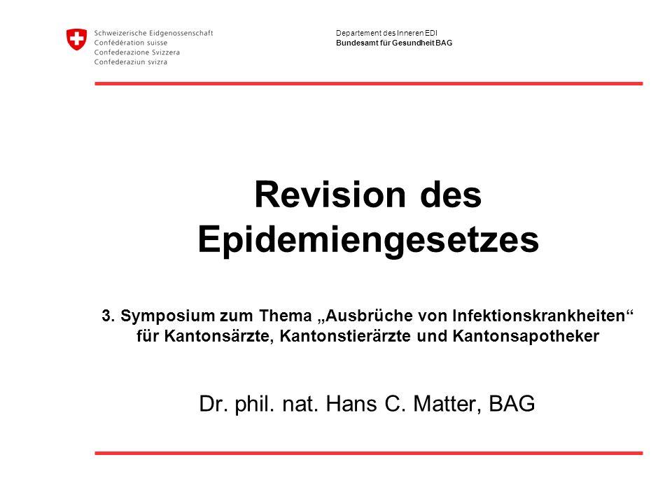 Departement des Inneren EDI Bundesamt für Gesundheit BAG Revision des Epidemiengesetzes 3.