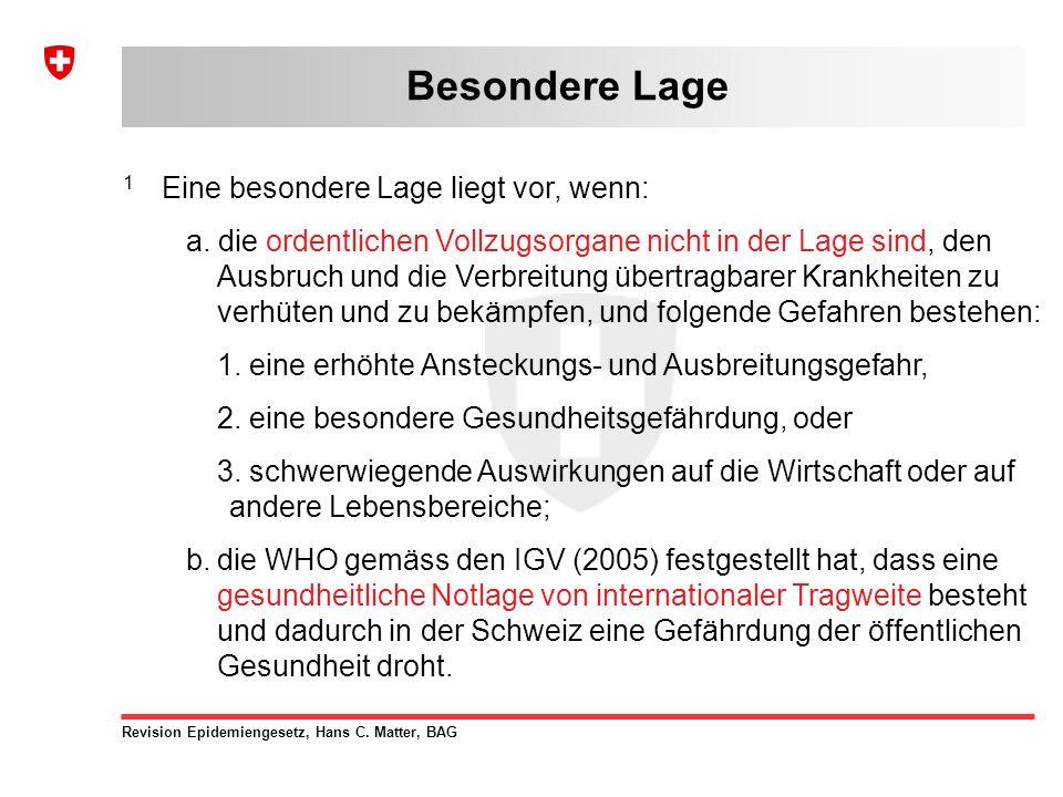 Revision Epidemiengesetz, Hans C. Matter, BAG 1 Eine besondere Lage liegt vor, wenn: a.