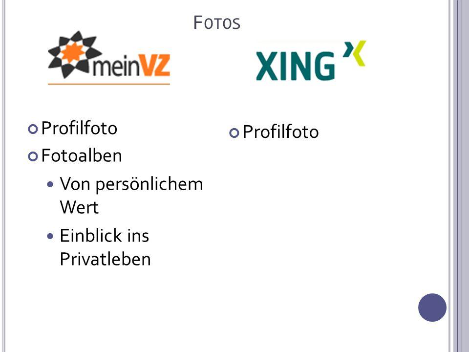 F OTOS Profilfoto Fotoalben Von persönlichem Wert Einblick ins Privatleben Profilfoto