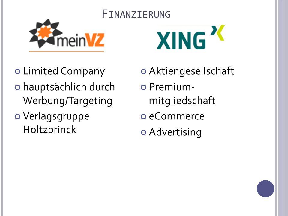 F INANZIERUNG Limited Company hauptsächlich durch Werbung/Targeting Verlagsgruppe Holtzbrinck Aktiengesellschaft Premium- mitgliedschaft eCommerce Advertising