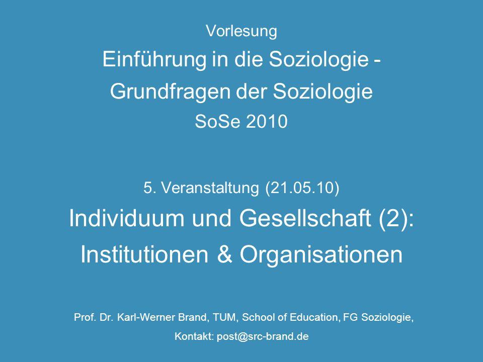 Vorlesung Einführung in die Soziologie - Grundfragen der Soziologie SoSe 2010 5.