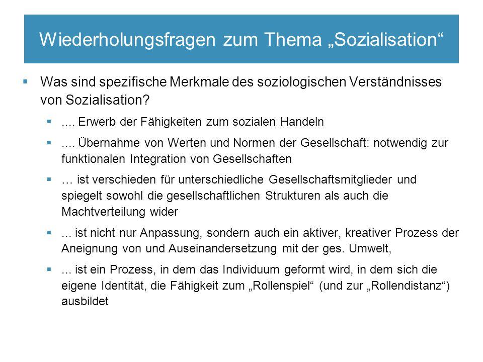 """Wiederholungsfragen zum Thema """"Sozialisation  Was sind spezifische Merkmale des soziologischen Verständnisses von Sozialisation."""