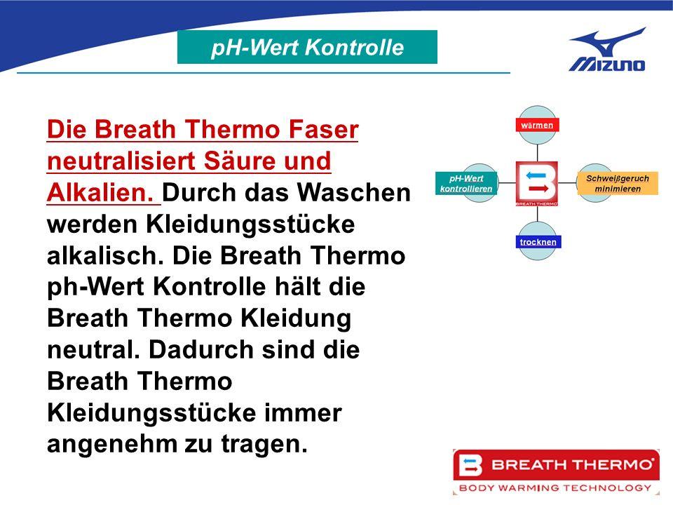 Die Breath Thermo Faser neutralisiert Säure und Alkalien.
