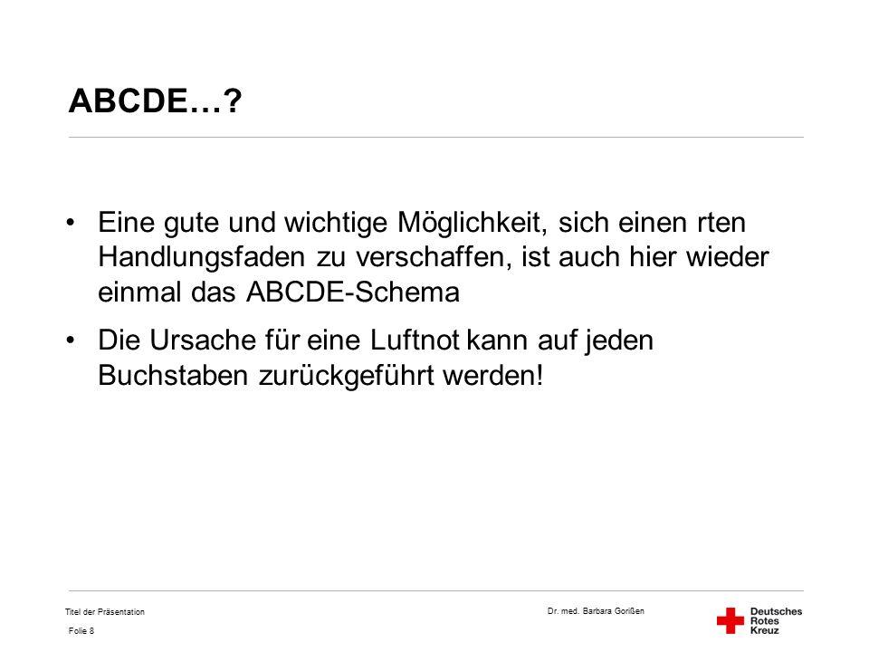 Dr. med. Barbara Gorißen Folie 8 ABCDE….