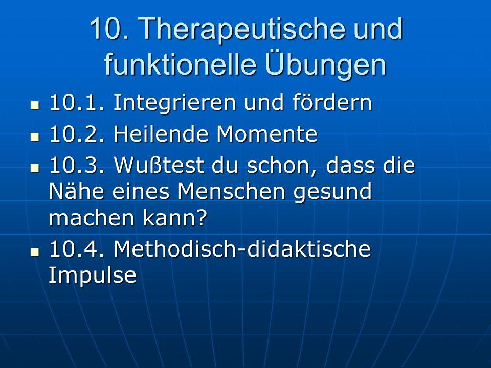 10.Therapeutische und funktionelle Übungen 10.1. Integrieren und fördern 10.1.