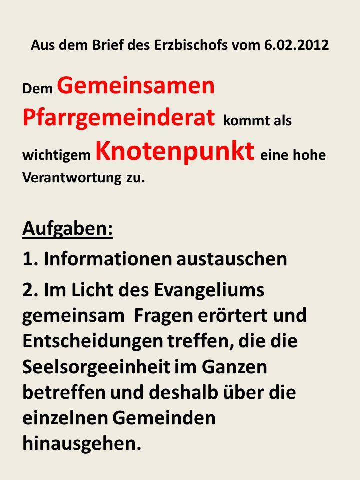 Aus dem Brief des Erzbischofs vom 6.02.2012 Dem Gemeinsamen Pfarrgemeinderat kommt als wichtigem Knotenpunkt eine hohe Verantwortung zu.