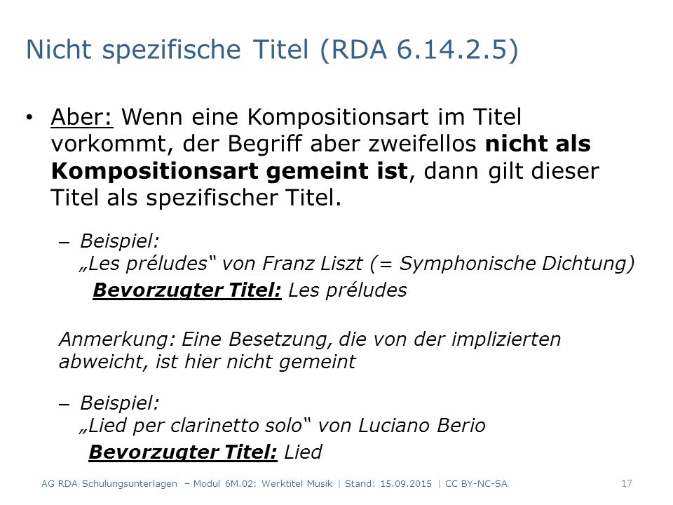 Aber: Wenn eine Kompositionsart im Titel vorkommt, der Begriff aber zweifellos nicht als Kompositionsart gemeint ist, dann gilt dieser Titel als spezifischer Titel.