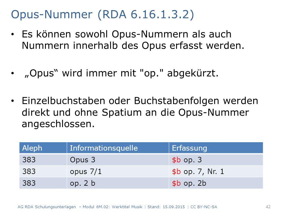 Es können sowohl Opus-Nummern als auch Nummern innerhalb des Opus erfasst werden.