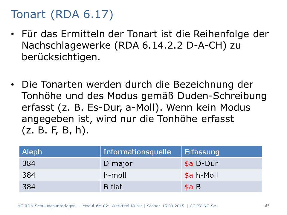 Für das Ermitteln der Tonart ist die Reihenfolge der Nachschlagewerke (RDA 6.14.2.2 D-A-CH) zu berücksichtigen.