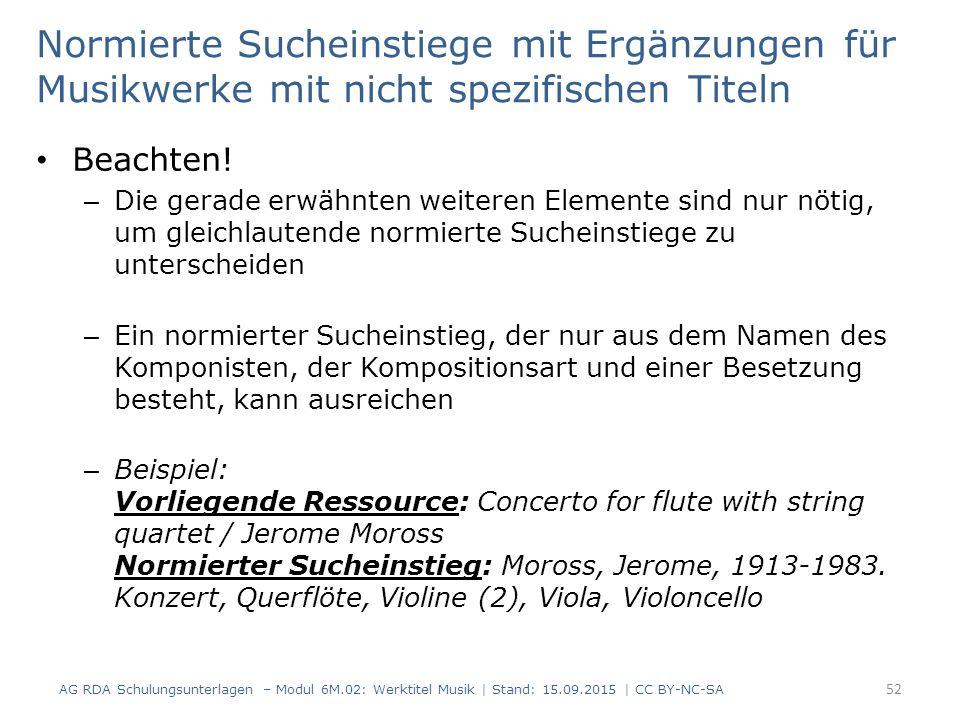 Normierte Sucheinstiege mit Ergänzungen für Musikwerke mit nicht spezifischen Titeln Beachten.