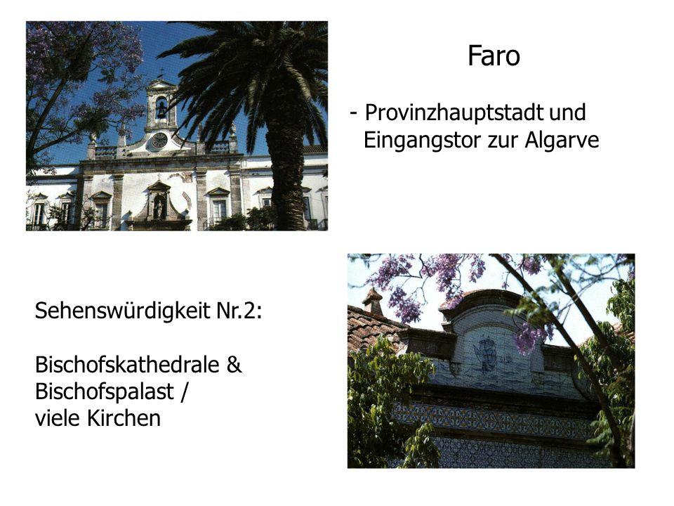 Sehenswürdigkeit Nr.2: Bischofskathedrale & Bischofspalast / viele Kirchen Faro - Provinzhauptstadt und Eingangstor zur Algarve