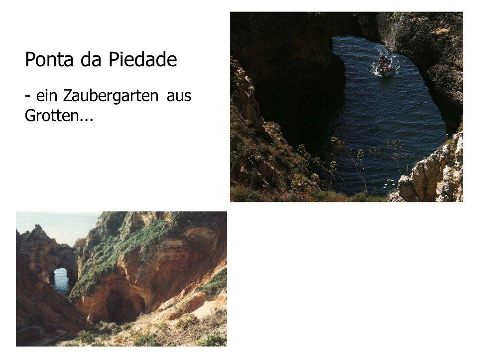 Ponta da Piedade - ein Zaubergarten aus Grotten...