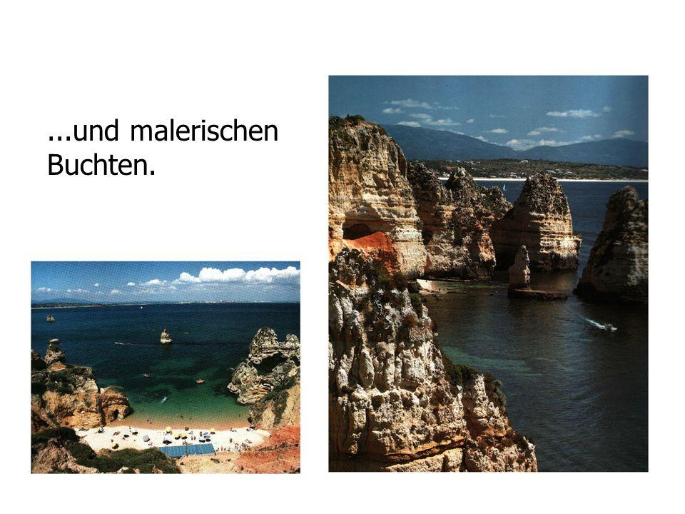 ...und malerischen Buchten.