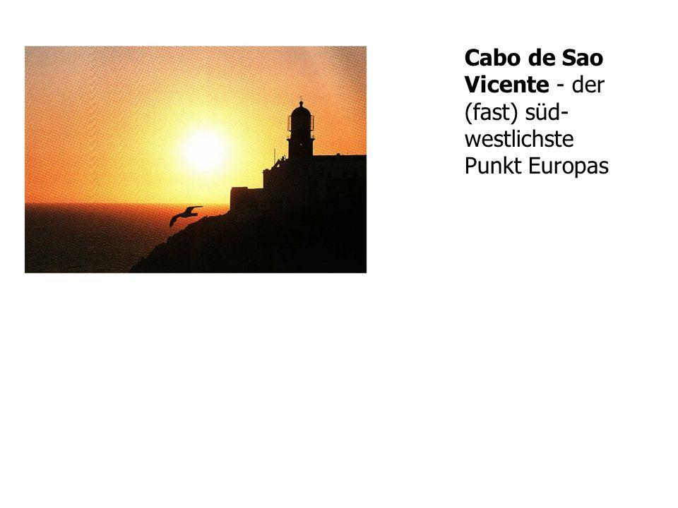 Cabo de Sao Vicente - der (fast) süd- westlichste Punkt Europas