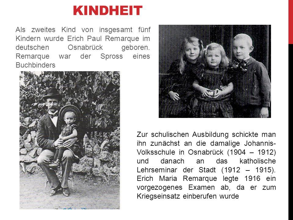 KINDHEIT Als zweites Kind von insgesamt fünf Kindern wurde Erich Paul Remarque im deutschen Osnabrück geboren. Remarque war der Spross eines Buchbinde