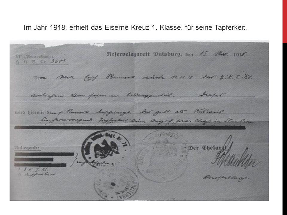 Im Jahr 1918. erhielt das Eiserne Kreuz 1. Klasse. für seine Tapferkeit.