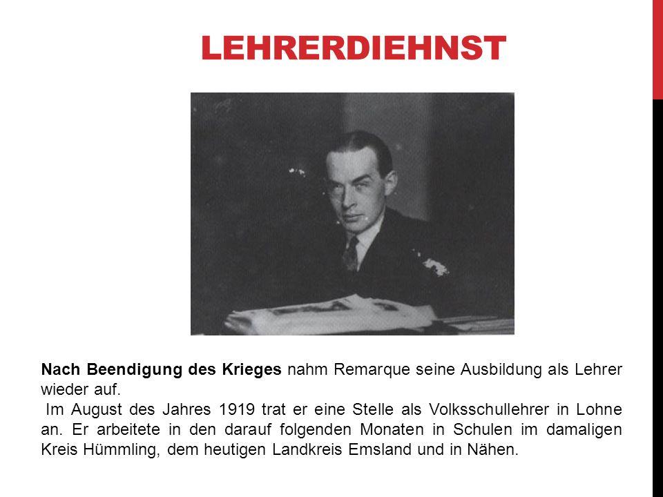 Nach Beendigung des Krieges nahm Remarque seine Ausbildung als Lehrer wieder auf. Im August des Jahres 1919 trat er eine Stelle als Volksschullehrer i