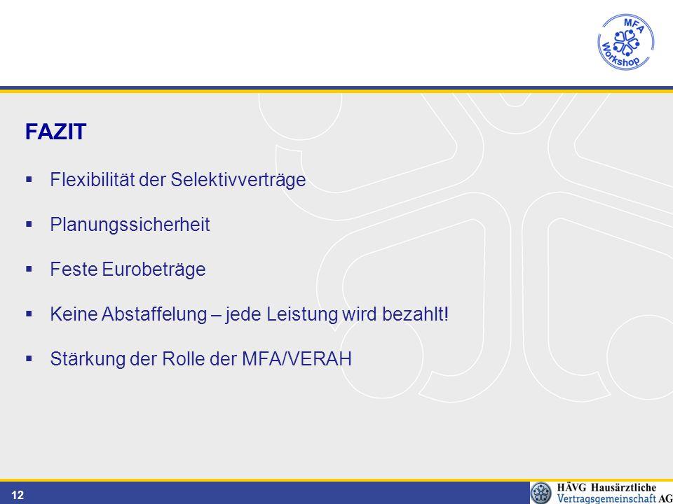 12 FAZIT  Flexibilität der Selektivverträge  Planungssicherheit  Feste Eurobeträge  Keine Abstaffelung – jede Leistung wird bezahlt.