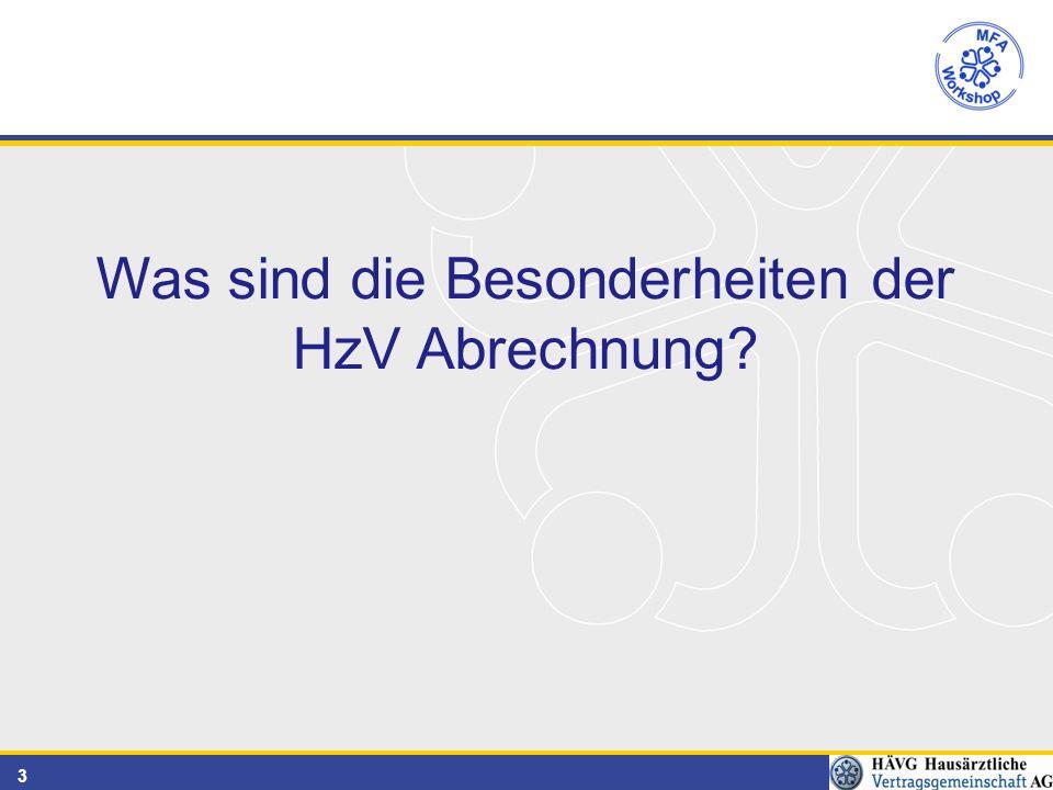 3 Was sind die Besonderheiten der HzV Abrechnung?