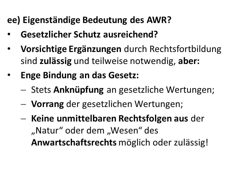 ee) Eigenständige Bedeutung des AWR. Gesetzlicher Schutz ausreichend.