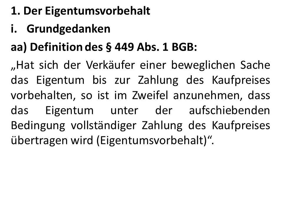 1. Der Eigentumsvorbehalt i.Grundgedanken aa) Definition des § 449 Abs.