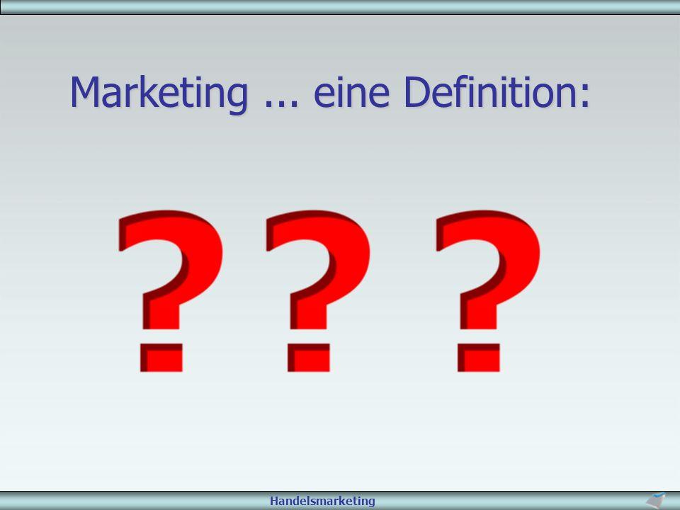 Handelsmarketing Marketing ist eine unternehmerische Denkweise...