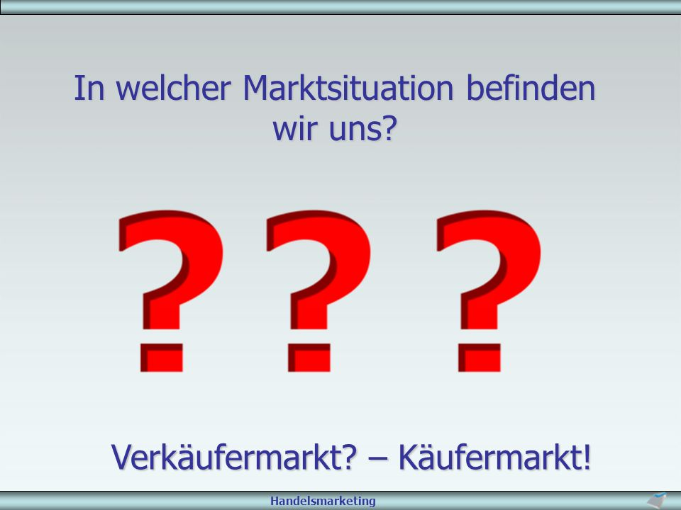 Handelsmarketing Marketing-MixMarketing-Mix Marktsegmentierung –Wie ist meine Zielgruppe definiert.