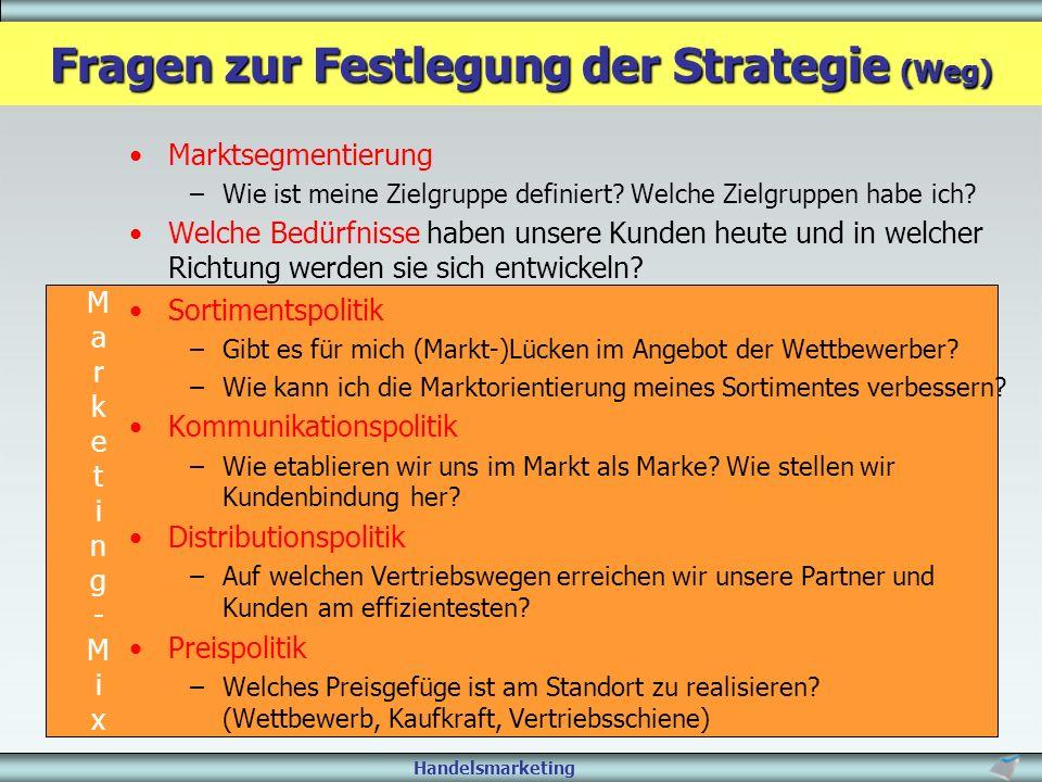 Handelsmarketing Marketing-MixMarketing-Mix Marktsegmentierung –Wie ist meine Zielgruppe definiert? Welche Zielgruppen habe ich? Welche Bedürfnisse ha