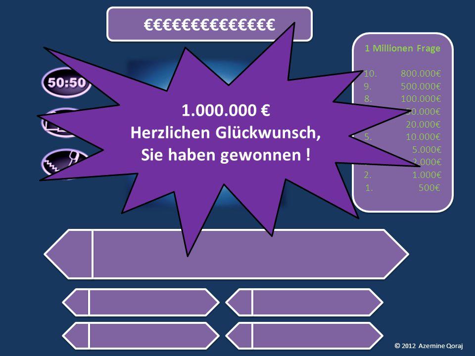 © 2012 Azemine Qoraj 1 Millionen Frage 10. 800.000€ 9.