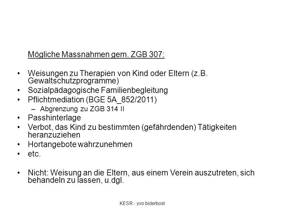 Mögliche Massnahmen gem. ZGB 307: Weisungen zu Therapien von Kind oder Eltern (z.B.