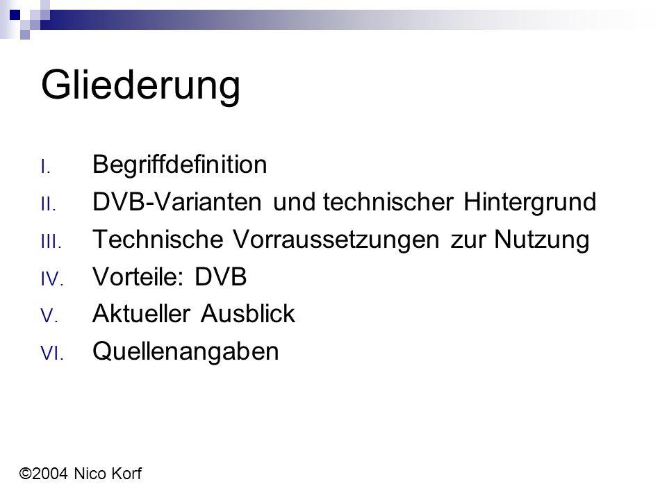 Gliederung I. Begriffdefinition II. DVB-Varianten und technischer Hintergrund III.