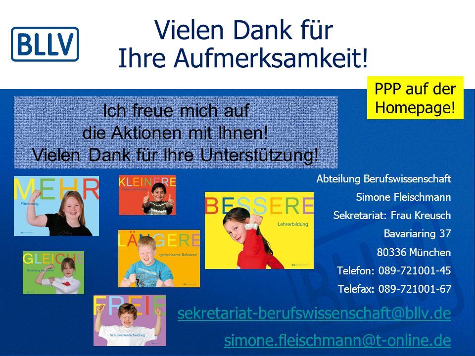 Vielen Dank für Ihre Aufmerksamkeit! Abteilung Berufswissenschaft Simone Fleischmann Sekretariat: Frau Kreusch Bavariaring 37 80336 München Telefon: 0
