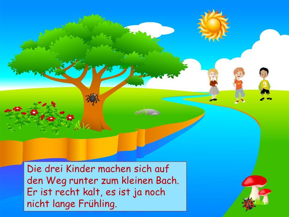Choose your characters and drag them onto the slide Die drei Kinder machen sich auf den Weg runter zum kleinen Bach.