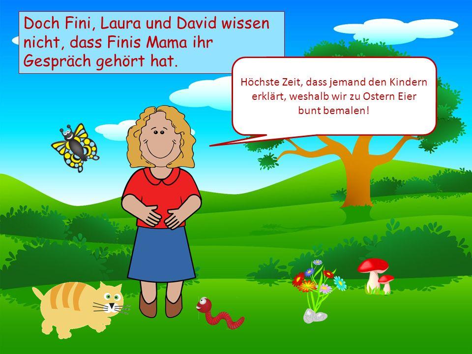 Choose your characters and drag them onto the slide Doch Fini, Laura und David wissen nicht, dass Finis Mama ihr Gespräch gehört hat.