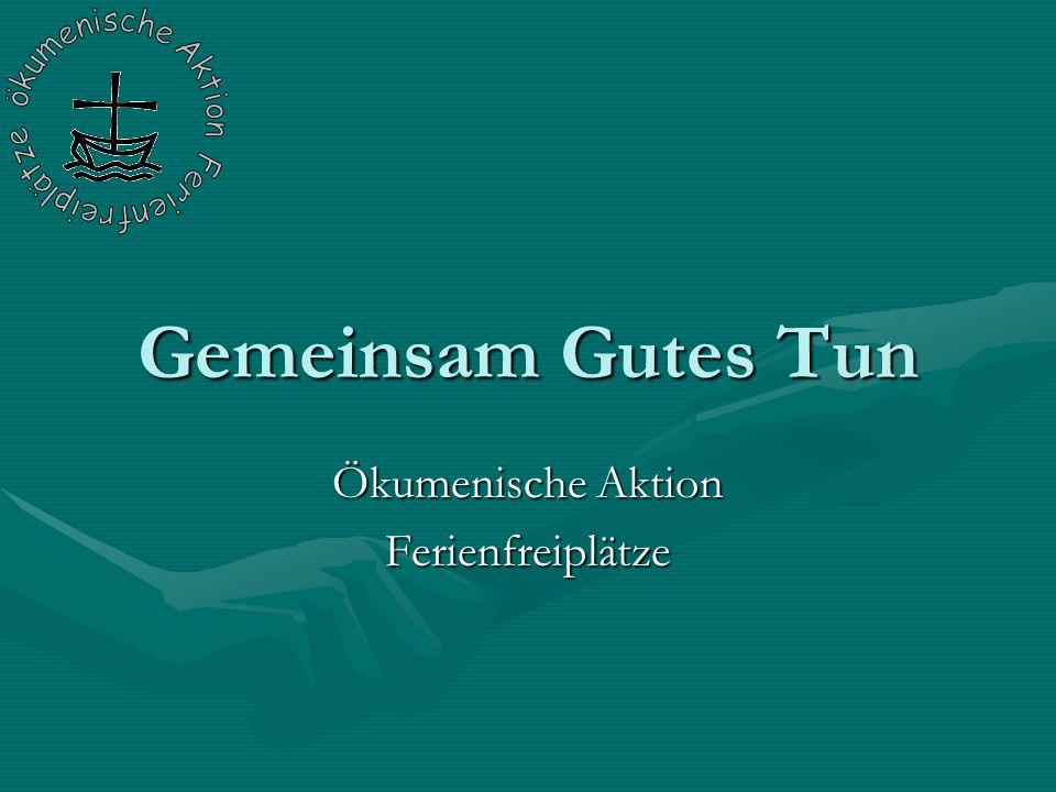 Gemeinsam Gutes Tun Ökumenische Aktion Ferienfreiplätze