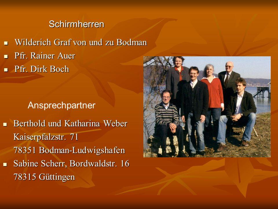 Schirmherren Wilderich Graf von und zu Bodman Wilderich Graf von und zu Bodman Pfr. Rainer Auer Pfr. Rainer Auer Pfr. Dirk Boch Pfr. Dirk Boch Ansprec