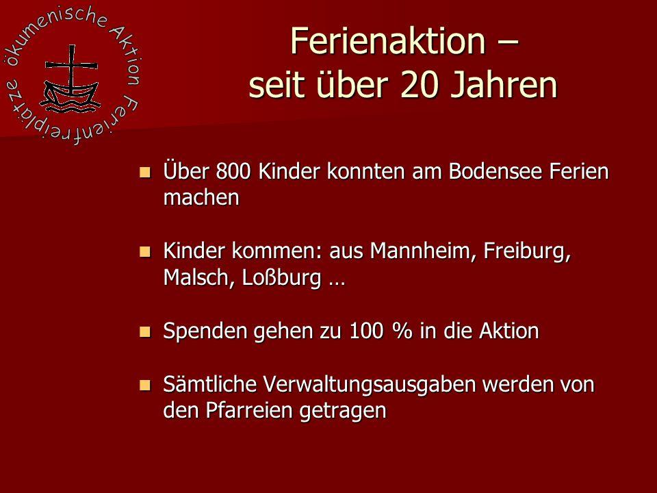 Ferienaktion – seit über 20 Jahren Über 800 Kinder konnten am Bodensee Ferien machen Über 800 Kinder konnten am Bodensee Ferien machen Kinder kommen: