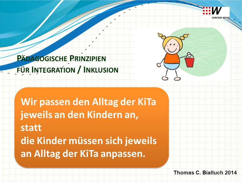 Wir passen den Alltag der KiTa jeweils an den Kindern an, statt die Kinder müssen sich jeweils an Alltag der KiTa anpassen. Wir passen den Alltag der