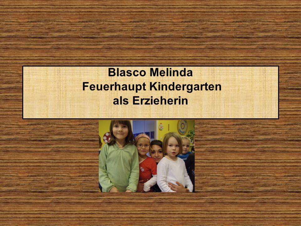 Blasco Melinda Feuerhaupt Kindergarten als Erzieherin