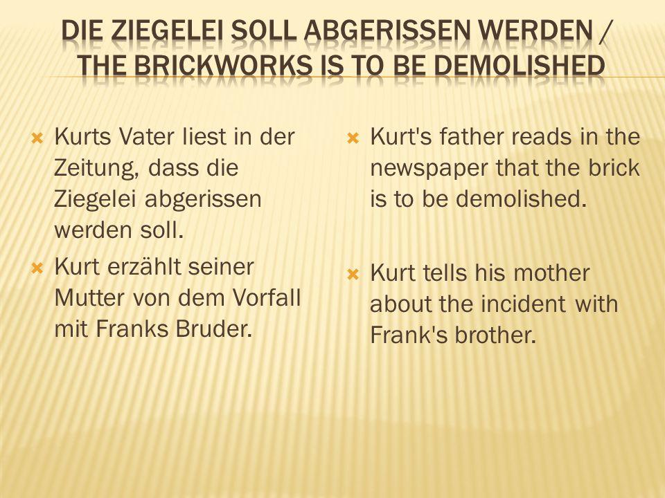  Kurts Vater liest in der Zeitung, dass die Ziegelei abgerissen werden soll.