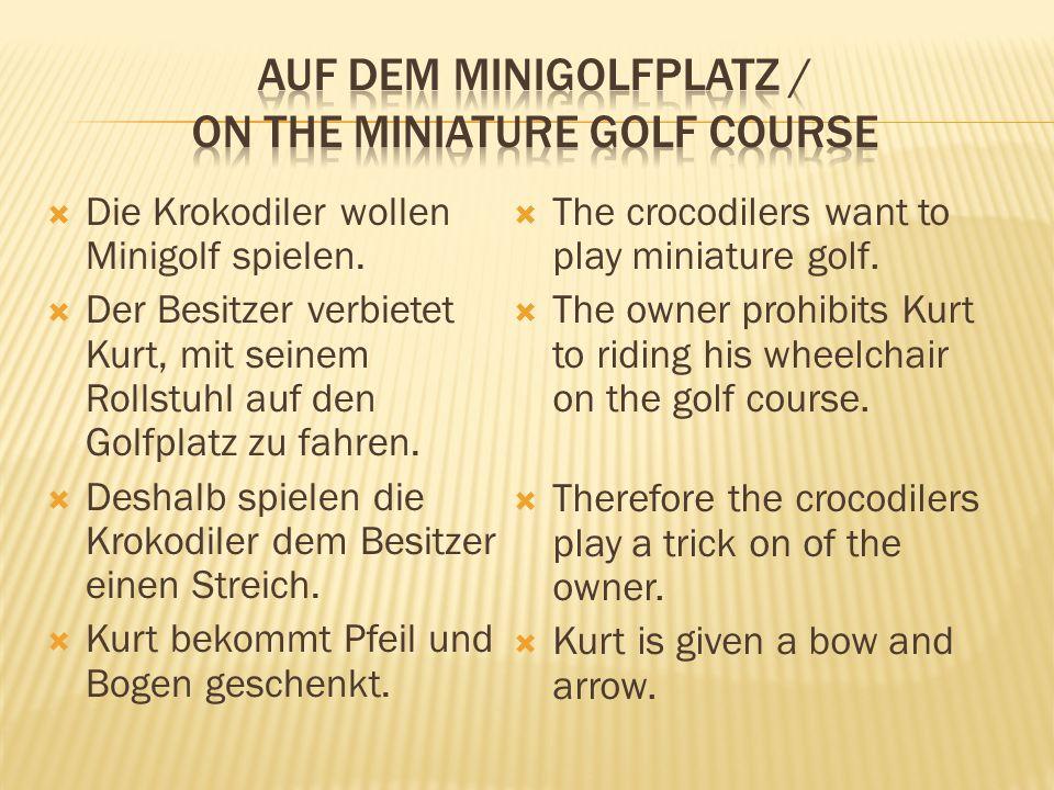  Die Krokodiler wollen Minigolf spielen.