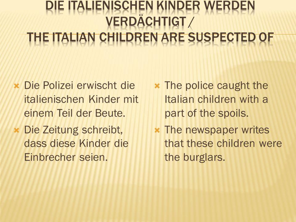  Die Polizei erwischt die italienischen Kinder mit einem Teil der Beute.